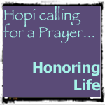BeSimply...Honoring LIFE- Calling for Prayer