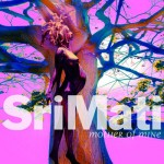 BeSimply...SriMati Music {Mother of Mine}