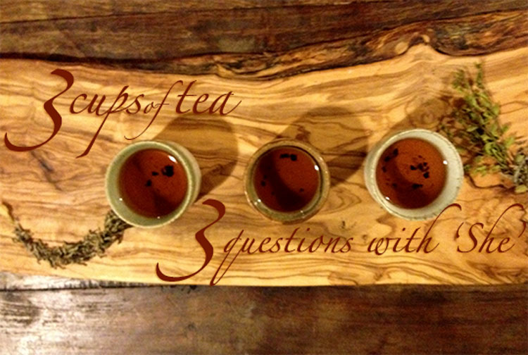 3 Cups of Tea...3 Questions with 'She'